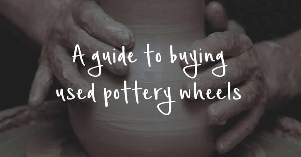 a-guide-to-buying-used-pottery-wheels