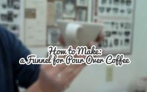 How to Make a Funnel for Pour Over Coffee